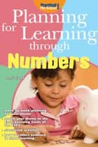 Planning for Learning through Numbers ebook by Jenni Clarke