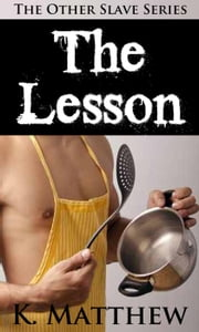 The Lesson - The Other Slave, #2 ebook by K. Matthew
