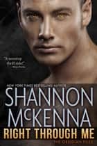 Right Through Me - The Obsidian Files, #1 ebook by Shannon McKenna