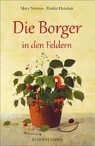 Die Borger in den Feldern ebook by Mary Norton, Emilia Dziubak