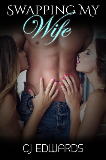 Swapping My Wife ebook by C J Edwards