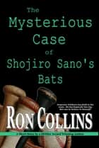The Mysterious Case of Shojiro Sano's Bats ebook by