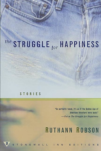 The Struggle for Happiness - Stories ebook by Ruthann Robson