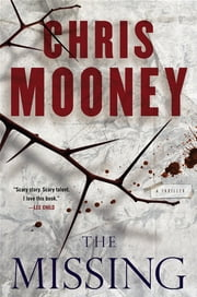 The Missing - A Thriller ebook by Chris Mooney