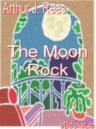 The Moon rock ebook by Arthur J. Rees
