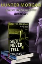 Albany Beach Murders Boxed Set - Romance Psychological Suspense ebook by Hunter Morgan
