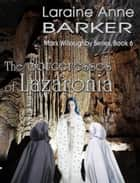 The Sorceresses of Lazaronia (Book 6) ebook by Laraine Anne Barker