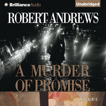 Murder of Promise, A - A Novel audiobook by Robert Andrews