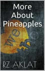 More About Pineapples ebook by RZ Aklat