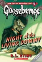 Night of the Living Dummy ebook by R.L. Stine