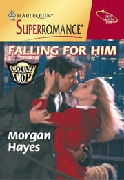 Falling For Him ebook by Morgan Hayes