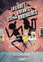 La ligue des enfants extra ordinaires ebook by James Lancett, Eric Betsch, Gitty Daneshvari