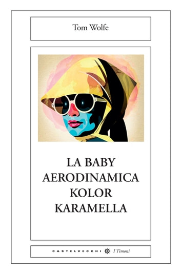 La baby aerodinamica color karamella ebook by Tom Wolfe