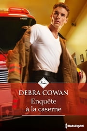 Enquête à la caserne ebook by Debra Cowan
