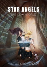 Star Angels. The New World ebook by Viktor Khorunzhy