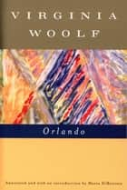 Orlando (Annotated) ebook by Virginia Woolf,Mark Hussey