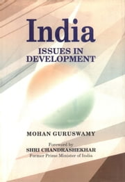 India Issues in Development ebook by Mohan Guruswamy
