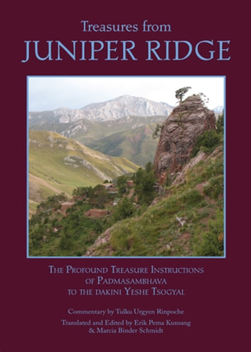 Treasures from Juniper Ridge ebook by Padmasambhava Guru Rinpoche,Yeshe Tsogyal