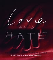 Love and Hate - Psychoanalytic Perspectives ebook by David Mann