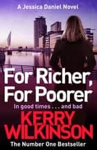 For Richer, For Poorer: A DI Jessica Daniel Novel 10 ebook by Kerry Wilkinson