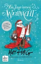Ein Junge namens Weihnacht - Roman ebook by Matt Haig, Chris Mould, Sophie Zeitz-Ventura