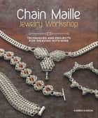 Chain Maille Jewelry Workshop ebook by Karen Karon