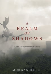A Realm of Shadows (Kings and Sorcerers—Book #5) ebook by Morgan Rice