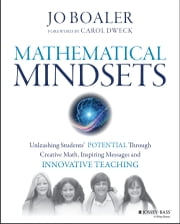 Mathematical Mindsets - Unleashing Students' Potential through Creative Math, Inspiring Messages and Innovative Teaching ebook by Jo Boaler