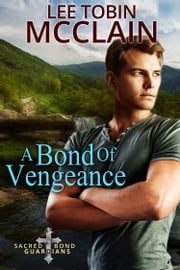 A Bond of Vengeance - A Sacred Bond Guardians Novel ebook by Kobo.Web.Store.Products.Fields.ContributorFieldViewModel