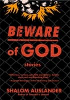 Beware of God ebook by Shalom Auslander