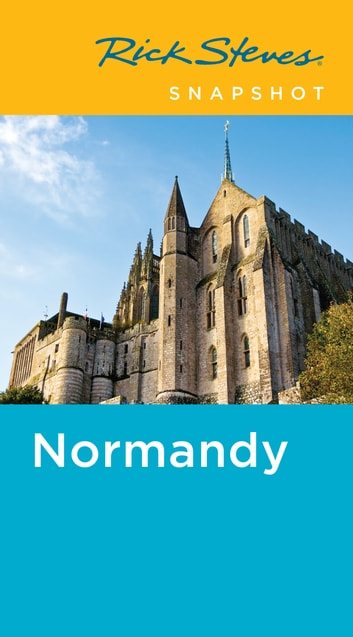 Rick Steves Snapshot Normandy ebook by Rick Steves,Steve Smith