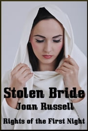 Stolen Bride: Rights Of The First Night ebook by Joan Russell
