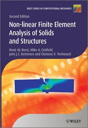 Nonlinear Finite Element Analysis of Solids and Structures ebook by Mike A. Crisfield,Joris J. C. Remmers,Clemens V. Verhoosel,René De Borst