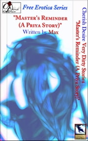 "Very Dirty Stories Free Erotica Series Presents: ""Master's Reminder (A Priya Story)"" ebook by Max"