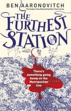 The Furthest Station - A PC Grant Mystery ebook by Ben Aaronovitch