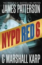 NYPD Red 6 電子書 by James Patterson, Marshall Karp
