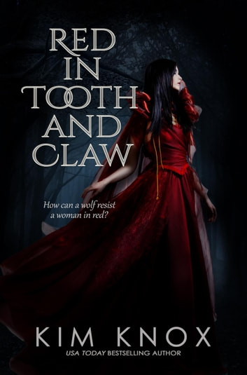 Red in Tooth and Claw ebook by Kim Knox