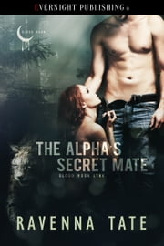 The Alpha's Secret Mate ebook by Ravenna Tate