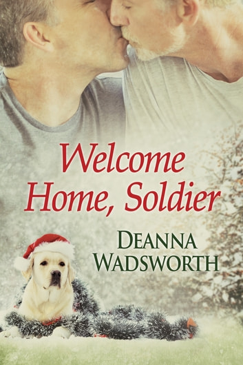 Welcome Home, Soldier ebook by Deanna Wadsworth