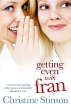 Getting Even With Fran ebook by Chris Stinson, Christine Stinson