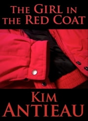 The Girl in the Red Coat ebook by Kim Antieau