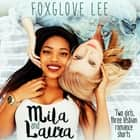 Mila and Laura - Two girls, three lesbian romance shorts audiobook by Foxglove Lee