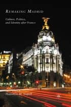 Remaking Madrid ebook by H. Stapell