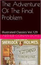 THE ADVENTURE OF THE FINAL PROBLEM ebook by ARTHUR CONAN DOYLE