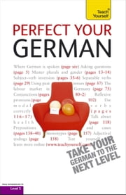 Perfect Your German 2E: Teach Yourself ebook by Heiner Schenke,Paul Coogle