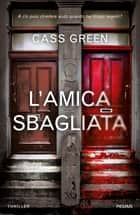 L'amica sbagliata eBook by Cass Green