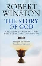 The Story Of God ebook by Professor Lord Robert Winston