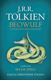 Beowulf - A Translation and Commentary ebook by J.R.R. Tolkien,Christopher Tolkien