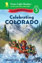 Celebrating Colorado - 50 States to Celebrate ebook by Jane Kurtz, C.B. Canga