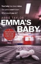 Emma's Baby eBook by Abbie Taylor